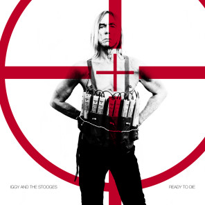 Iggy Pop & The Stooges - Ready To Die